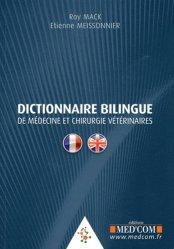 Souvent acheté avec Mémento de médecine canine et féline, le Dictionnaire bilingue de médecine et chirurgie vétérinaires