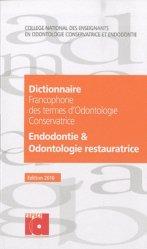 Dernières parutions sur Endodontie, Dictionnaire francophone des termes d'odontologie conservatrice 2010