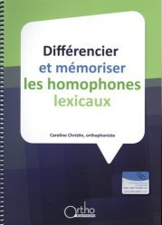 Dernières parutions sur Orthophonie, Différencier et mémoriser les homophones lexicaux