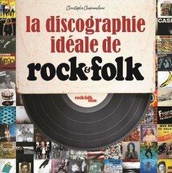 Dernières parutions dans LIVRE IMAGE, Discographie idéale de Rock & Folk