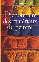 Nouvelle édition Dictionnaire des matériaux du peintre