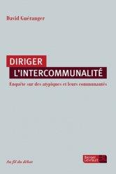 Dernières parutions sur Intercommunalité, Diriger l'intercommunalité. Enquête sur des atypiques et leurs communautés