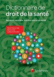 Dernières parutions sur Lexiques et dictionnaires, Dictionnaire de droit de la santé. Secteurs sanitaire, médico-social et social