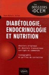 Souvent acheté avec Dossiers transversaux 1, le Diabétologie, endocrinologie et nutrition