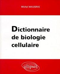 Souvent acheté avec Mini Manuel de Biologie moléculaire, le Dictionnaire de biologie cellulaire