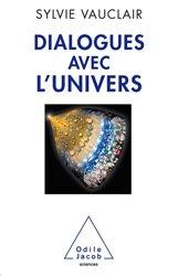 Dernières parutions dans Sciences et histoire, Dialogues avec l'Univers