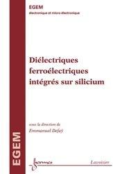 Dernières parutions sur Micro-électronique, Diélectriques ferroélectriques intégrés sur silicium