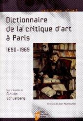 Dernières parutions sur Dictionnaires d'art, Dictionnaire de la critique d'art à Paris (1890-1969)