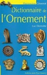 Dernières parutions dans Gisserot patrimoine, Dictionnaire de l'Ornement https://fr.calameo.com/read/000015856c4be971dc1b8
