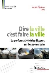 Dernières parutions dans Environnement et société, Dire la ville c'est faire la ville