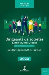 Dernières parutions sur Droit des sociétés, Dirigeants de sociétés. Juridique, fiscal, social, Edition 2020