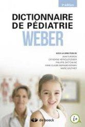 Souvent acheté avec Guide pratique analyses médicales, le Dictionnaire de thérapeutique pédiatrique Weber