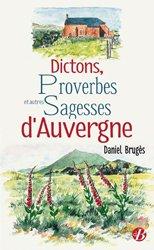 Dernières parutions sur Dictionnaires, Dictons, proverbes et autres sagesses d'Auvergne