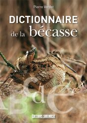 Souvent acheté avec Bécasses d'émotions, le Dictionnaire de la bécasse