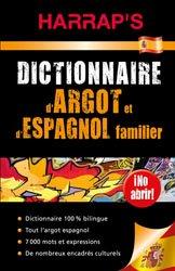 Dernières parutions sur Dictionnaires, Dictionnaire d'Argot d'Espagnol Familier