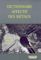 Souvent acheté avec Minéraux remarquables, le Dictionnaire affectif des métaux