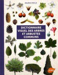 Souvent acheté avec Cultiver et soigner les arbustes, le Dictionnaire visuel des arbres et arbustes communs de France