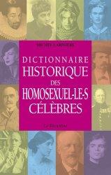 Dernières parutions sur Homosexualité, Dictionnaire historique des homosexuel-le-s célèbres