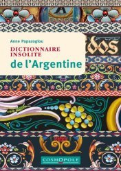 Dernières parutions sur Guides Argentine, Dictionnaire insolite de l'Argentine