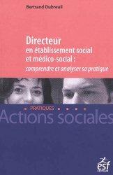 Dernières parutions sur Pratiques professionnelles, Directeur en établissement social et médico-social