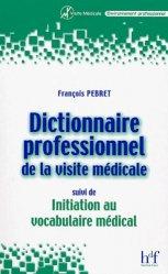 Souvent acheté avec Le visiteur médical : gestion commerciale dans le domaine de la santé, le Dictionnaire professionnel de la visite médicale