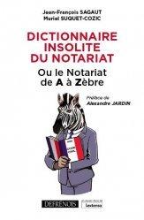 Dernières parutions sur Notariat, Dictionnaire insolite du notariat. Ou le notariat de A à Zèbre