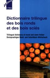 Dernières parutions dans CTBA, Dictionnaire trilingue des bois ronds et des bois sciés