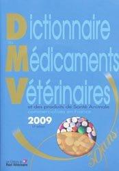 Souvent acheté avec Transformer les produits laitiers frais à la ferme, le Dictionnaire des Médicaments Vétérinaires et des produits de santé animale commercialisés en France 2009