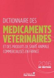 Nouvelle édition Dictionnaire des Médicaments Vétérinaires  2016 https://fr.calameo.com/read/000015856c4be971dc1b8