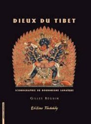 Dernières parutions sur Art chinois, Dieux du Tibet. Iconographie du bouddhisme