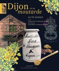Dernières parutions sur Condiments et aromates, Dijon et sa moutarde