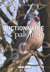 Souvent acheté avec Colombes et tourterelles, le Dictionnaire de la Palombe