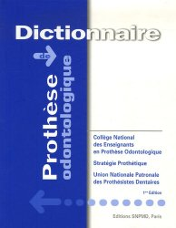 Souvent acheté avec Pratique de l'empreinte en prothèse fixée, le Dictionnaire de prothèse odontologique