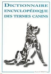 Nouvelle édition Dictionnaire encyclopédique des termes canins