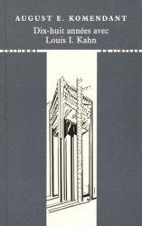 Nouvelle édition Dix-huit années avec Louis I. Kahn