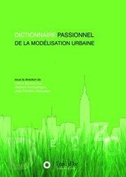 Dernières parutions sur Histoire de l'urbanisme - Urbanistes, Dictionnaire passionnel de la modélisation urbaine