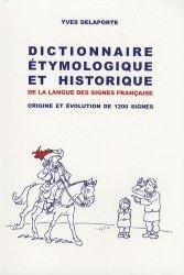 Dernières parutions sur Langue des signes, Dictionnaire étymologique et historique de la langue des signes française