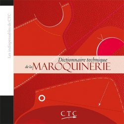 Dernières parutions sur Cordonnerie - Cuir - Peaux, Dictionnaire technique de la Maroquinerie