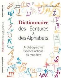 Dernières parutions sur Langues mortes, anciennes et construites, Dictionnaire des écritures & des alphabets