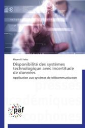 Dernières parutions sur Réseaux, Disponibilité des systèmes technologique avec incertitude de données - Application aux systèmes de télécommunication