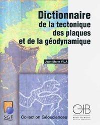 Dernières parutions dans Géosciences, Dictionnaire de la tectonique des plaques et de la géodynamique