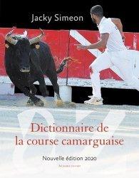 Dernières parutions sur Tauromachie, Dictionnaire de la course camarguaise. Edition 2020
