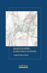 Dernières parutions sur Essais, Dialogue de sourds : les institutions et les les psychoses