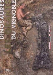 Dernières parutions sur La préhistoire, Dinosaures, les géants du vignoble