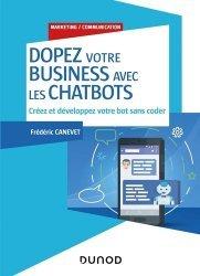 Dernières parutions sur Téléphones, tablettes - Mobilité, Dopez votre business avec les chatbots - Créez et développez votre bot sans coder