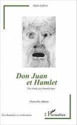 Dernières parutions dans Psychanalyse et civilisations, Don Juan et Hamlet. Une étude psychanalytique