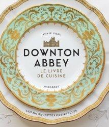 Dernières parutions sur Cuisine d'Europe du Nord, Downton Abbey