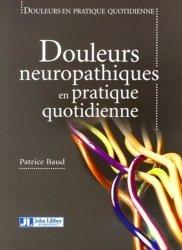 Souvent acheté avec Douleurs : physiologie, physiopathologie et pharmacologie, le Douleurs neuropathiques en pratique quotidienne
