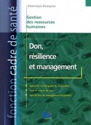 Dernières parutions dans Fonction cadre de santé, Don, résilience et management