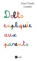 Dernières parutions sur Dolto, Dolto expliqué aux parents